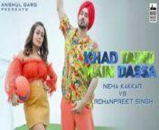 Singer: Neha Kakkar & Rohanpreet Singh<br/>Music: Rajat Nagpal<br/>Lyrics: Kaptaan<br/>Mixed by Rajat Nagpal <br/>Mastered by Naweed at Whitfield Mastering, London. <br/>Recorded by Rahul Sharma assist by Samir Dharap at Studio504 <br/>Guitars & Strokes Shomu Seal<br/>Featuring: Neha Kakkar & Rohanpreet Singh<br/><br/>Producer - Anshul Garg