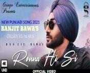 Ronna Hi Si | Ranjit Bawa | Pendu Boyz | D Harp | Latest Punjabi Songs 2021 | New Songs 2021 | Dilsen Kumar<br/>Ek kahani jaha ek haseena thi aur ek deewana tha, Dono ke pyaar ki kahani me aayi darar par unke pyaar ki dor kaise unhe ek sath thame rkhti h.<br/>Let's watch and find it out.<br/>Starring Ranjit Bawa with beautiful Ginni Kapoor, Music by Pendu Boyz and Directed by Dilsher Singh and Khushpal Singh.<br/><br/>Song Credits ♫<br/>Singer: Ranjit Bawa<br/>Lyrics : D Harp<br/>Music : Pendu Boyz<br/>Female Lead : Ginni Kapoor<br/>Featuring : Himanshu Chhabra<br/>Presentation : Deewan Saab<br/>DOP : Gagan Randhawa<br/>Video: A Tru Makers Film<br/>Dilsher Singh & Khushpal Singh<br/>Production : Kreative Productions<br/>Line Producer : Shah faisal khan& Roysa Rajpurohit<br/>Casting : Nanaksworld ( Ginni Kapoor )<br/>Ad : Shubham Malhotra & Gurdeep<br/>Edit/Color Grade : Arshpreet<br/>Promotions : Baaj Media<br/>Translation and Captions : Team Slangshot ( www.teamslangshot.com )<br/>Producers : G.S Sandhu & A.S Mac